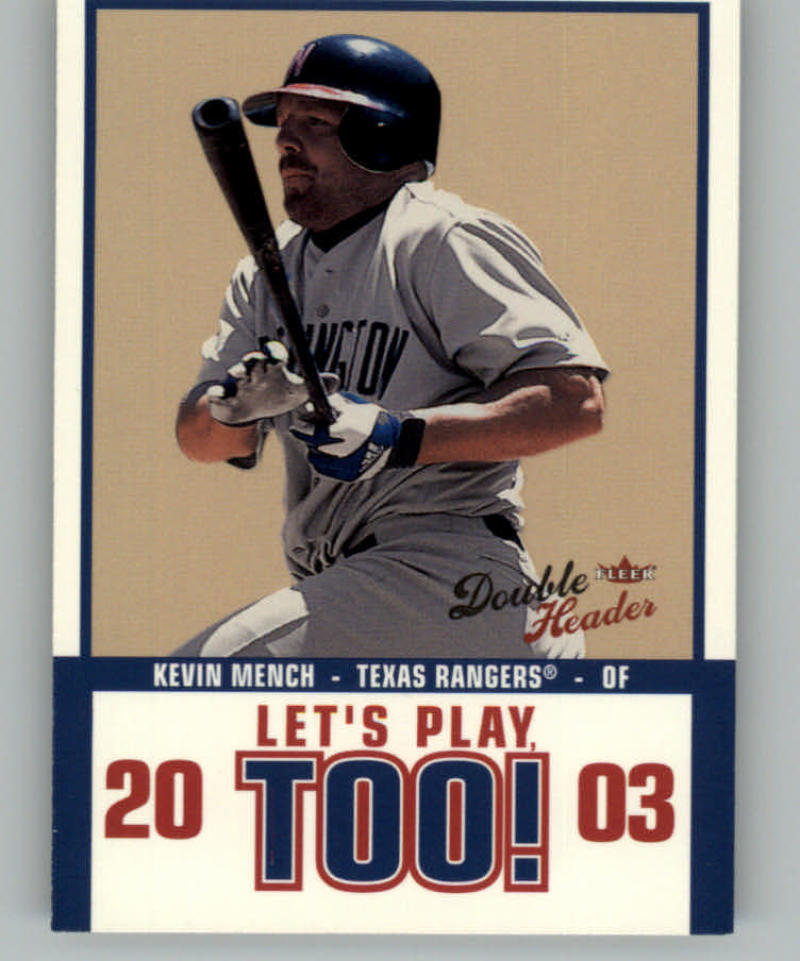 Primary image for 2003 Fleer Double Header Let's Play Too #2 Kevin Mench Texas Rangers