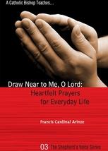 Draw Near to Me, O Lord: Heartfelt Prayers for Everyday Life