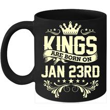 Kings Are Born On January 23rd Birthday 11oz Coffee Mug Gift - $15.95