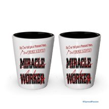 I'm a Forensic Scientist shot glass- Not a Miracle Worker -Forensic Scientist Gi - $17.59