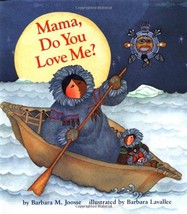 Mama, Do You Love Me? [Hardcover] Joosse, Barbara M. and Lavallee, Barbara - $1.07