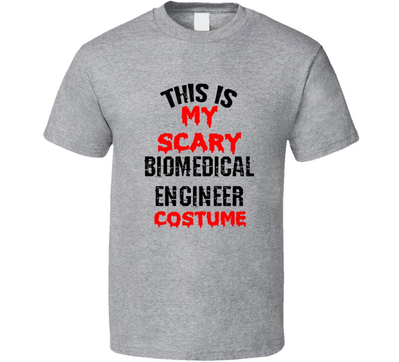 Primary image for This Is My Scary Biomedical Engineer  Costume Funny Occupation Halloween T Shirt
