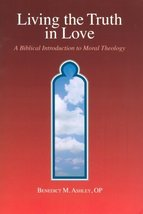 Living the Truth in Love: A Biblical Introduction to Moral Theology [Pap... - $12.70