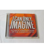I Can Only Imagine Ultimate Power Anthems of the Christian Faith CD 2 Discs - $13.60