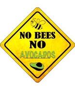 No Bees No Avocados Novelty Crossing Sign CX-337 - $21.95