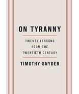 On Tyranny: Twenty Lessons from the Twentieth Century [Paperback] Snyder... - $4.95
