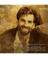 Yesterday, Today, Tomorrow: The Greatest Hits of Kenny Loggins Kenny Log... - $16.00