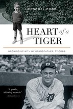Heart of a Tiger: Growing up with My Grandfather, Ty Cobb [Hardcover] Cobb, Hers image 2