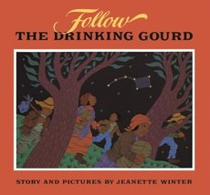 Follow the Drinking Gourd [Library Binding] [Jan 08, 2008] Winter, Jeanette - $29.99