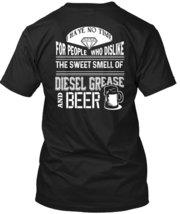 Dislike The Sweet Smell Of Diesel Grease And Beer T Shirt, I Have No Tim... - $9.99+