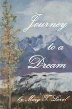 Journey To A Dream [Paperback] Lovel, Mary T. - $16.02
