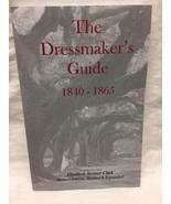 The Dressmaker's Guide by Elizabeth Stewart Clark (2009, Paperback) - $29.70