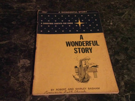 A Wonderful Story A Christmas Cantata for Choir by Robert Shirley Basham - $6.99
