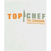 Top Chef: The Cookbook...Authors: Brett Martin, Tom Colicchio (introduct... - $12.00
