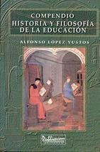 Compedio Historia y filosofa de la educacin [Paperback] Alfonso Lpez Yustos - $49.99