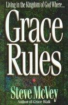 Grace Rules: Living in the Kingdom of God Where… McVey, Steve - $19.99