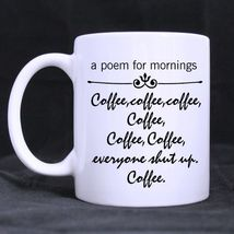 A Poem For Mornings Custom Personalized Coffee Tea White Mug - $13.99