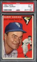 1954 TOPPS #110 HARRY DORISH PSA 7.5 WHITE SOX *DS4598 - $55.00