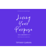 Living Your Purpose: How Your Gifts Guide You - $15.00