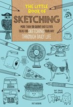 The Little Book of Sketching: More than 100 quirky and clever ideas for ... - $8.99