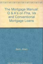 The Mortgage Manual: Q & A's on Fha, Va and Conventional Mortgage Loans ... - $8.98