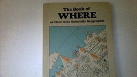 Book of Where: Or How to Be Naturally Geographic (Brown Paper School Boo... - $11.87
