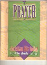 Prayer (Christian life today, a Bible study series) [Jan 01, 2000] Borst, Steven
