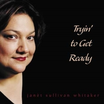 Tryin' to Get Ready by Janèt Sullivan Whitaker