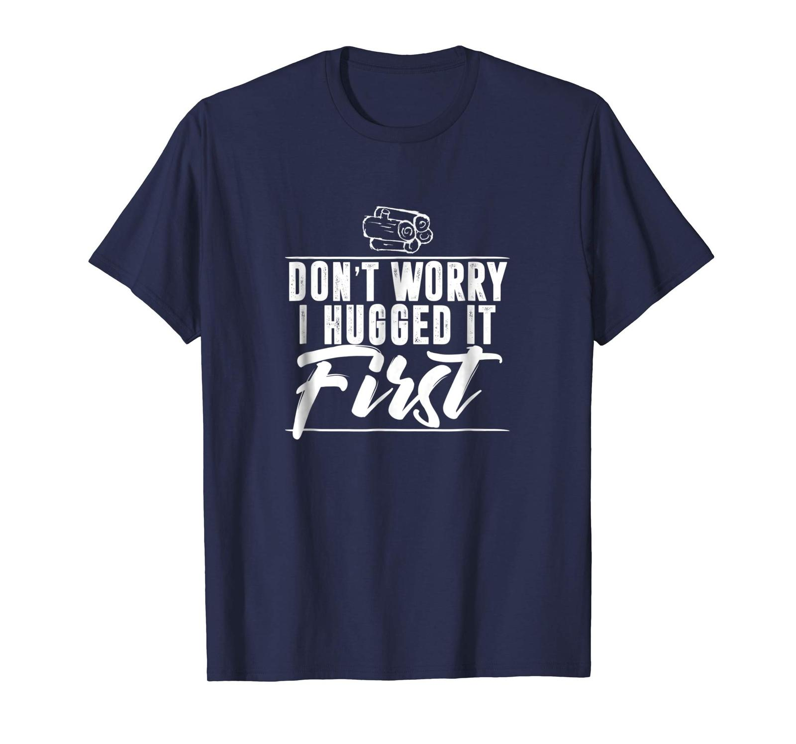 Primary image for Brother Shirts - Don't Worry I Hugged It First Anti Tree Hugger Wood T-Shirt Men