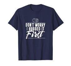 Brother Shirts - Don't Worry I Hugged It First Anti Tree Hugger Wood T-S... - $19.95+