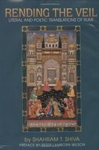RENDING THE VEIL Maulana Jalal al-Din Rumi; Shahram Shiva and Peter Lamb... - $74.25
