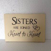 Decoupage Rustic Wooden Sign - Item 5566 'Sisters'....6 x 8 Rustic Woode... - $27.50