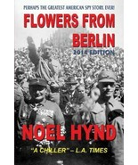Flowers from Berlin by Noel Hynd Paperback Book (2013, Paperback English) - $16.82