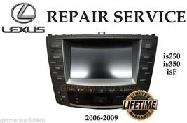 Repair Service For Lexus IS250 IS350 Is F Navigation Radio 2006 2007 2008 2009 - $247.45