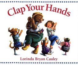 Clap Your Hands [Board book] Cauley, Lorinda Bryan - $7.95