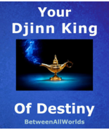 ent Your Djinn King Of Destiny All Wishes Granted + BetweenAllWorlds Mon... - $165.43