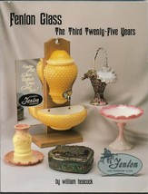 Fenton Glass-3rd 25 years-1956-1980 PB-William Heacock-1989-158 pages - $25.00