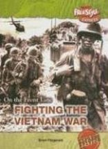 Fighting the Vietnam War (On the Front Line) Fitzgerald, Brian