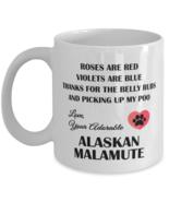 Alaskan Malamute Lovers Coffee Mug - Thanks For The Belly Rubs And Picki... - $14.95