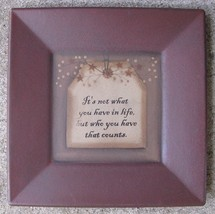 Wood Plate  31231C  It's not what you have in life,but who you have tha... - $9.95