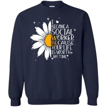 I Became A Social Worker G180 Navy Sweatshirt 8 oz Unisex Made in USA - $32.66