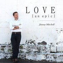 Love [an epic] by Jimmy Mitchell (CD, 2016) Usually ships within 12 hour... - $9.40