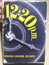 12:20 p.m. by William Gilmore Beymer inscribed 1st editon 1944. Very unc... - $203.84