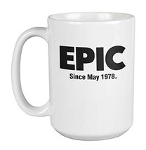 Epic Since May 1978 Awesome Coffee & Tea Gift Mug Cup, Party Memorabilia, Decora - $24.49