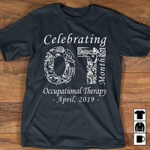 Celebrating Month Occupational Therapy April 2019 Men T-Shirt Cotton S-6XL - $12.99