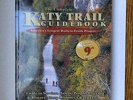 The Complete Katy Trail Guidebook (Show Me Series) [Paperback] Dufur, Brett - $13.86