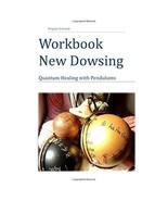 Workbook New Dowsing: Quantum Healing with Pendulums Brigitta Schmidt - $35.00