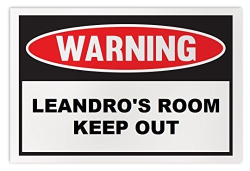 Personalized Novelty Warning Sign: Leandro's Room Keep Out - Boys, Girls, Kids,