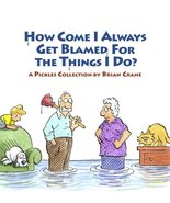 How Come I Always Get Blamed for the Things I Do?: A Pickles Collection ... - $10.45