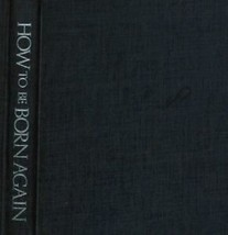 How to Be Born Again by Billy Graham (Hardcover)